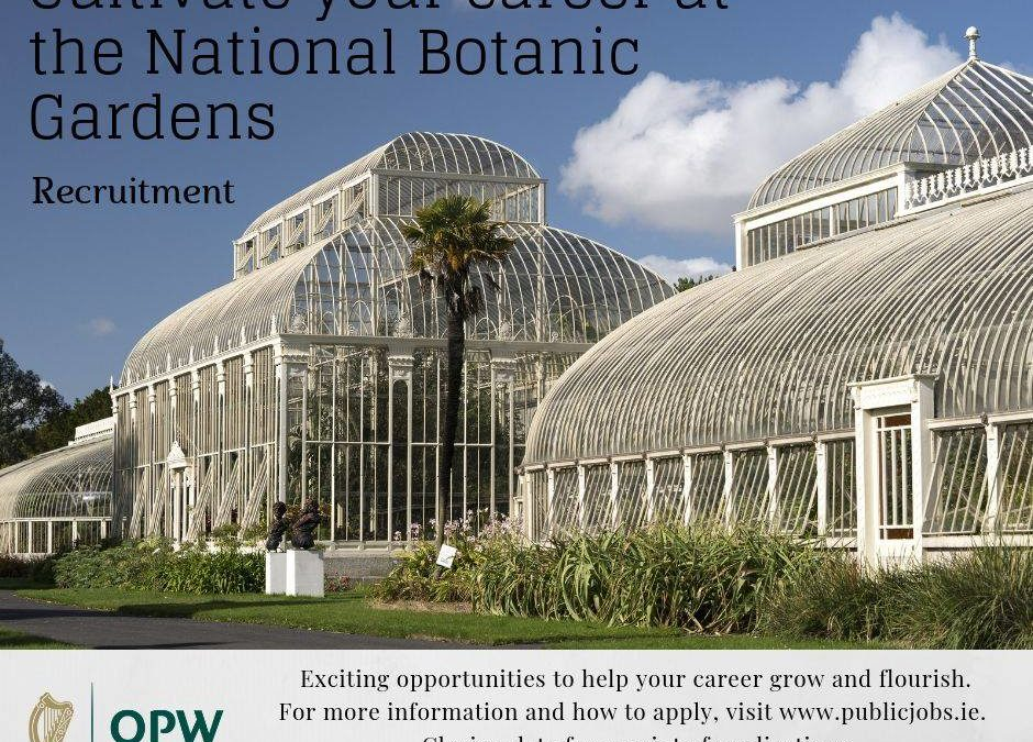 Positions Advertised at the National Botanic Gardens of Ireland